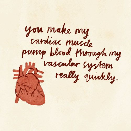 You make my cardiac muscle pump blood through my vascular system really quickly