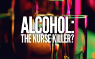 Alcohol – The Nurse Killer?