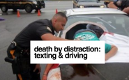 Death by Distraction: Texting & Driving