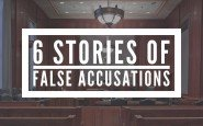 6 Stories of False Accusations & The Aftermath