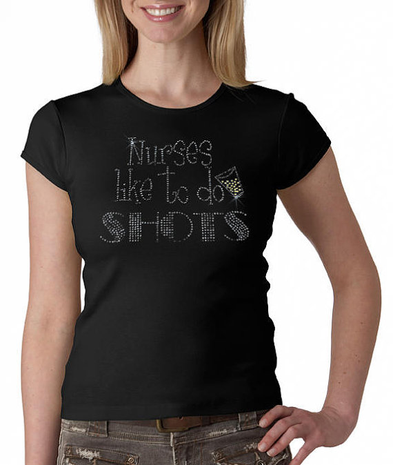 Nurses like to do shots
