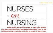 Nurses on nursing: Portraits of American nurses