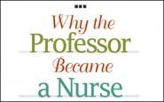 Why the professor became a nurse