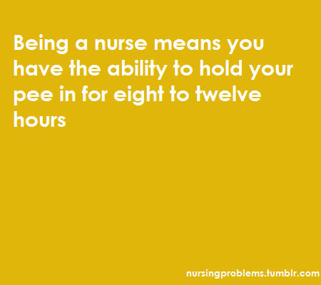 nurses hold their pee